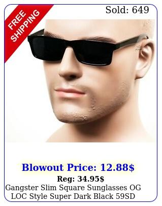 gangster slim square sunglasses og loc style super dark black s