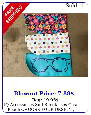 iq accessories soft sunglasses case pouch choose your design style pack o