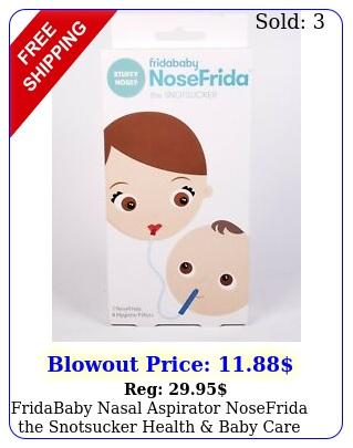 fridababy nasal aspirator nosefrida the snotsucker health baby care congestio