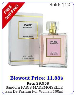 sandora paris mademoiselle eau de parfum women ml fl o