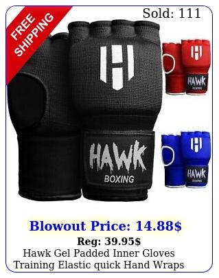 hawk gel padded inner gloves training elastic quick hand wraps boxing glove