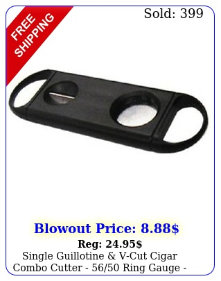 single guillotine vcut cigar combo cutter  ring gauge stainless stee