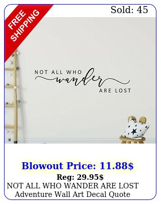 not all who wander are lost adventure wall art decal quote words lettering deco
