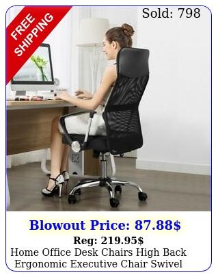 home office desk chairs high back ergonomic executive chair swivel task chai