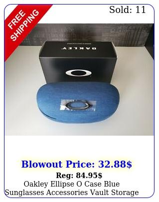 oakley ellipse o case blue sunglasses accessories vault storage ni