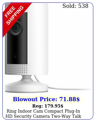 ring indoor cam compact plugin hd security camera twoway talk works with alex