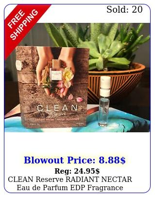 clean reserve radiant nectar eau de parfum edp fragrance sample oz m