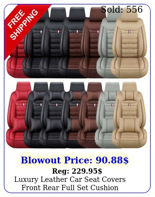 luxury leather car seat covers front rear full set cushion protector universa