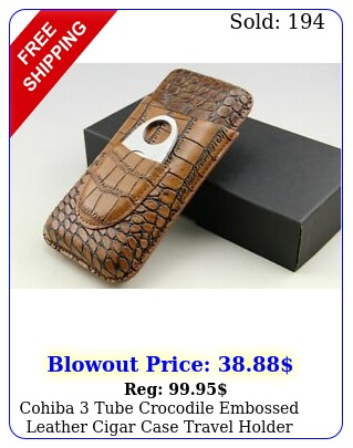 cohiba tube crocodile embossed leather cigar case travel holder wcutte