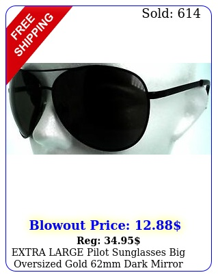 extra large pilot sunglasses big oversized gold mm dark mirror lenses xx
