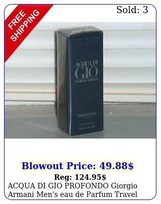acqua di gio profondo giorgio armani men's eau de parfum travel spray oz m