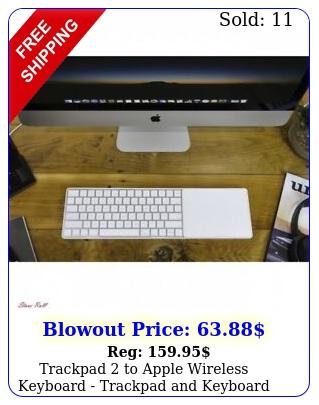 trackpad to apple wireless keyboard trackpad keyboard not include