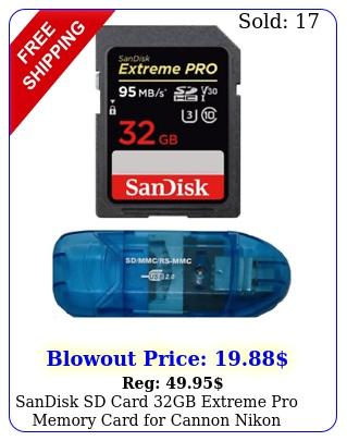 sandisk sd card gb extreme pro memory card cannon nikon kodak son