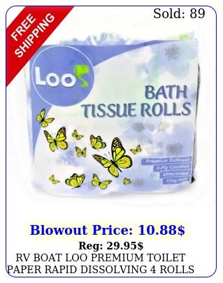 rv boat loo premium toilet paper rapid dissolving rolls fsc ply tissu