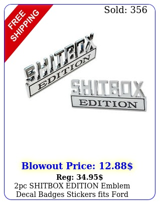 pc shitbox edition emblem decal badges stickers fits ford chevy car truc