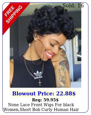 none lace front wigs black womenshort bob curly human hair wigs virgi