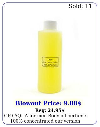 gio aqua men body oil perfume concentrated our versio