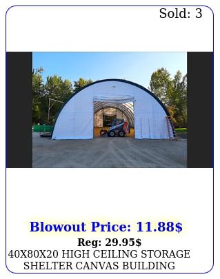 xx high ceiling storage shelter canvas building carport fabric greenhous