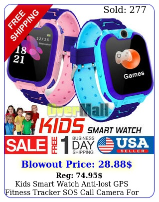 kids smart watch antilost gps fitness tracker sos call camera android io