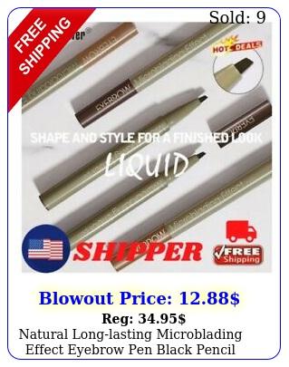 natural longlasting microblading effect eyebrow pen black pencil waterproo