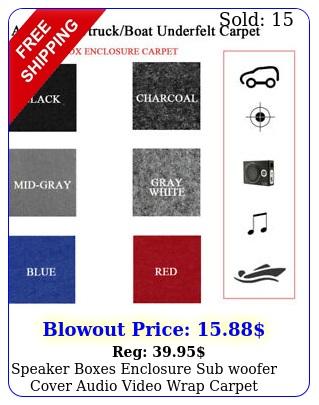 speaker boxes enclosure sub woofer cover audio video wrap carpet underfelt lo