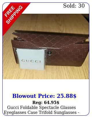 gucci foldable spectacle glasses eyeglasses case trifold sunglasse