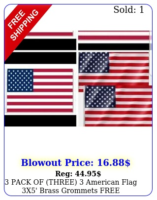 pack of three american flag x' brass grommets free shipping from us