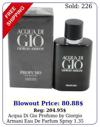 acqua di gio profumo by giorgio armani eau de parfum spray oz ml me