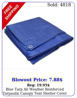 blue tarp all weather reinforced tarpaulin canopy tent shelter cover car boa