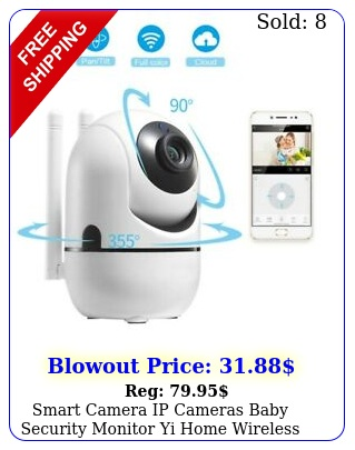 smart camera ip cameras baby security monitor yi home wireless wifi night visio