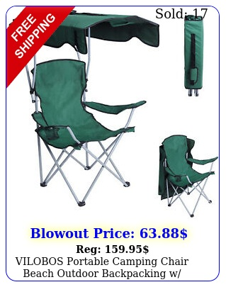 vilobos portable camping chair beach outdoor backpacking w canopy cup holde