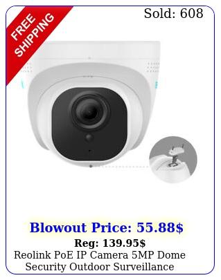reolink poe ip camera mp dome security outdoor surveillance waterproof rl
