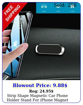 strip shape magnetic car phone holder stand iphone magnet mount accessorie