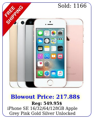 iphone se gb apple grey pink gold silver unlocked smartphone stge