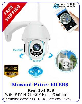 wifi ptz hdp homeoutdoor security wireless ip ir camera twoway intercom u