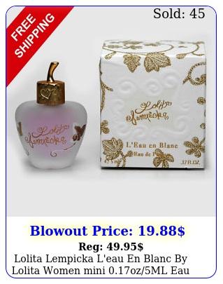 lolita lempicka l'eau en blanc by lolita women mini ozml eau de parfume n