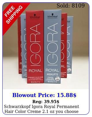 schwarzkopf igora royal permanent hair color creme oz  you choos