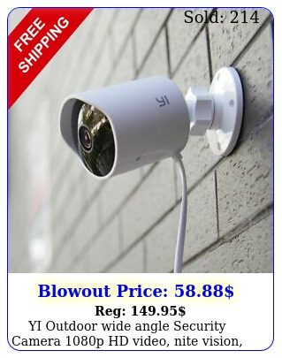 yi outdoor wide angle security camera p hd video nite vision weatherproo