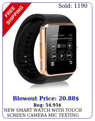 smart watch with touch screen camera mic texting calling iphone samsun