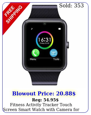 fitness activity tracker touch screen smart watch with camera iphone xs ma