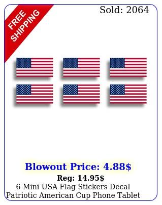 mini usa flag stickers decal patriotic american cup phone tablet tag helmet u