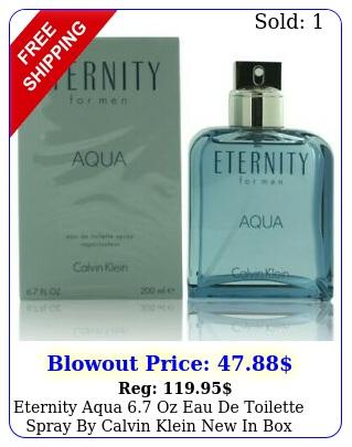 eternity aqua oz eau de toilette spray by calvin klein in me