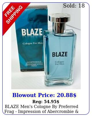 blaze men's cologne by preferred frag impression of abercrombie fitch fierc
