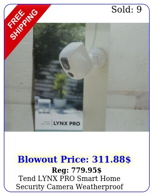 tend lynx pro smart home security camera weatherproof backup battery alex