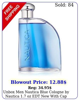 unbox men nautica blue cologne by nautica oz edt with cap no