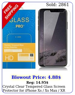 crystal clear tempered glass screen protector iphone xs xs max xr