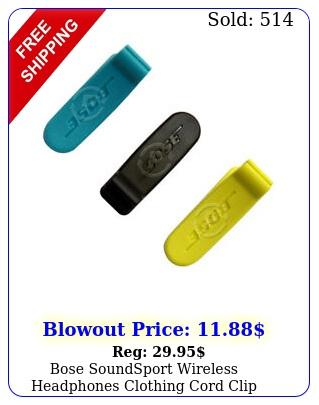 bose soundsport wireless headphones clothing cord clip original replacement par