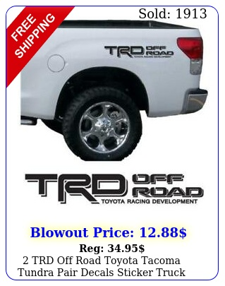 trd off road toyota tacoma tundra pair decals sticker truck bedside viny
