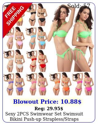 sexy pcs swimwear set swimsuit bikini pushup straplessstraps halter padde