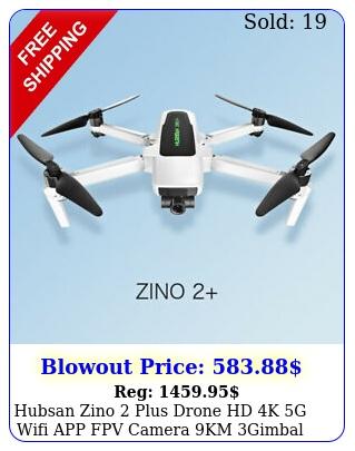 hubsan zino plus drone hd k g wifi app fpv camera km gimbal quadcopterbn